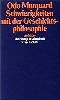 Schwierigkeiten mit der Geschichtsphilosophie. by Odo Marquard(1997-01-01)