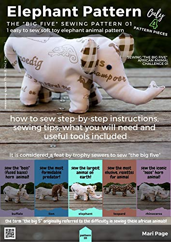 Sew the Big Five Challenge - Easy to follow elephant soft toy pattern and step-by-step instructions: Only four pattern pieces to sew this Big Five, A4 ... from maripage.online (English Edition)