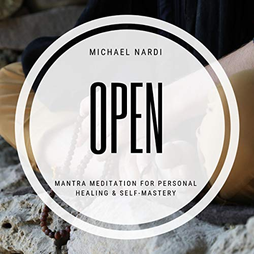 Open: Mantra Meditation for Personal Healing & Self-Mastery audiobook cover art
