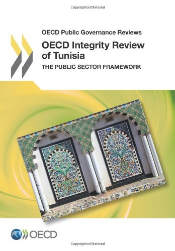Oecd Integrity Review of Tunisia: The Public Sector Framework (Oecd Public Governance Reviews)