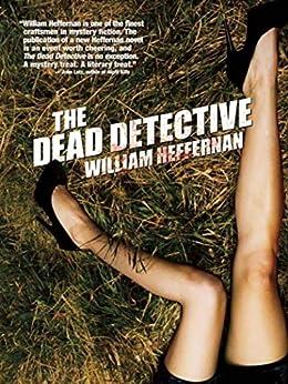 The Dead Detective by [William Heffernan]