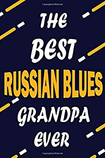 The Best RUSSIAN BLUES Grandpa Ever: This Pretty Journal design is for RUSSIAN BLUES lovers it helps you to organize your life and working on your goals for girls womens men kids: Passeword tracker, Gratitude journal, To do list, Flights information, Expe