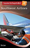 Southwest Airlines (Corporations That Changed the World)
