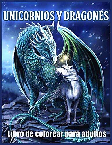 Unicornios y Dragones Libro De Colorear: Hermosos Diseños de Unicornios y Dragones para Aliviar el Estrés y Relajarse