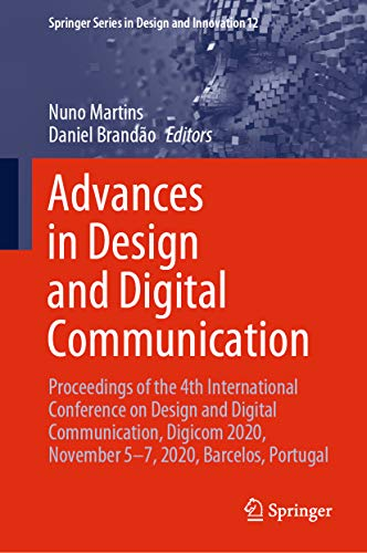 Advances in Design and Digital Communication: Proceedings of the 4th International Conference on Design and Digital Communication, Digicom 2020, November ... and Innovation Book 12) (English Edition)