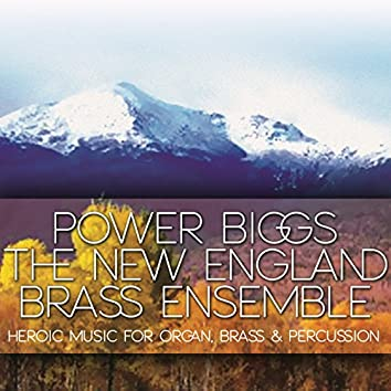 Heroic Music For Organ, Brass & Percussion