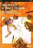 Libro de taller para torno y fresadora de IZQUIERDO (2 may 2011) Tapa blanda