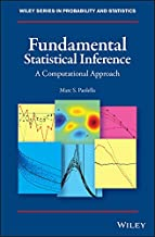 Fundamental Statistical Inference: A Computational Approach (Wiley Series in Probability and Statistics Book 216)
