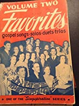 Volume Two Favorites Gospel Songs for Solos, Duets, Trios, Quartets, and Group Singing
