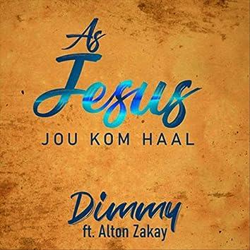 As Jesus Jou Kom Haal (feat. Alton Zakay)