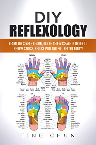 Best Review Of DIY: Reflexology – Learn The Simple Techniques Of Self Massage in order to relieve stress, reduce pain and feel better today! (Massage, holistic health, … back pain book, acupressure Book 1)