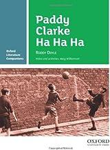 Paddy Clarke Ha Ha Ha (Oxford Literature Companions)