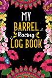 my barrel racing log book: barrel racer tracker - horse lovers log book for birthday gift - pole bending diary for rodeo cowgirl.