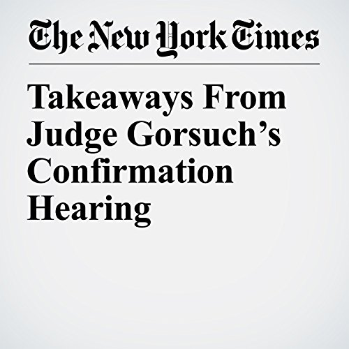 Takeaways From Judge Gorsuch's Confirmation Hearing audiobook cover art