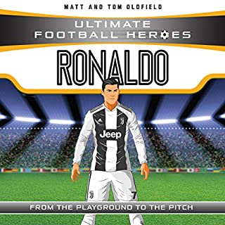 Ronaldo     Ultimate Football Heroes - Collect Them All!              Written by:                                                                                                                                 Matt Oldfield,                                                                                        Tom Oldfield                               Narrated by:                                                                                                                                 Joe Jameson                      Length: 2 hrs and 47 mins     Not rated yet     Overall 0.0