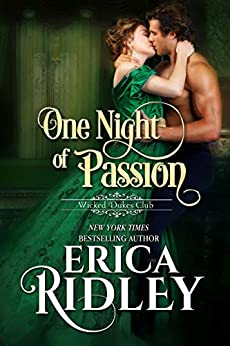 One Night of Passion: A Regency Romance (Wicked Dukes Club Book 3) by [Erica Ridley]
