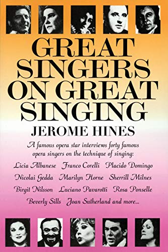 Great Singers on Great Singing: A Famous Opera Star Interviews 40 Famous Opera Singers on the Technique of Singing (Limelight)