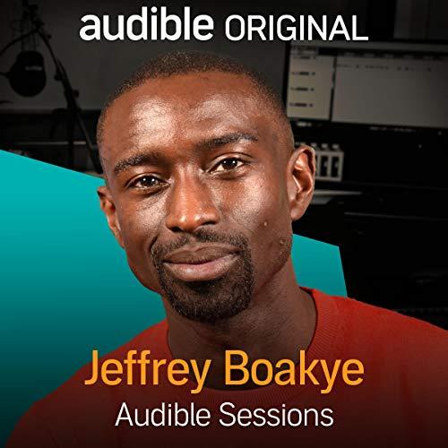 Jeffrey Boakye     Audible Sessions: FREE Exclusive Interview              Autor:                                                                                                                                 Holly Newson                               Sprecher:                                                                                                                                 Jeffrey Boakye                      Spieldauer: 26 Min.     Noch nicht bewertet     Gesamt 0,0