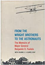 From the Wright brothers to the astronauts;: The memoirs of Benjamin D. Foulois