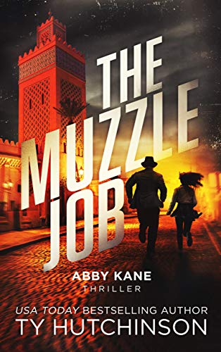 The Muzzle Job (Abby Kane FBI Thriller Book 14) by [Ty Hutchinson]