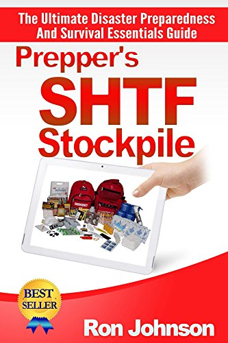 SHTF Stockpile: The Ultimate, Disaster Preparedness, And, Survival Essentials, Guide, (Preppers Survival Basics, Prepare Your, Survival Preparedness, ...