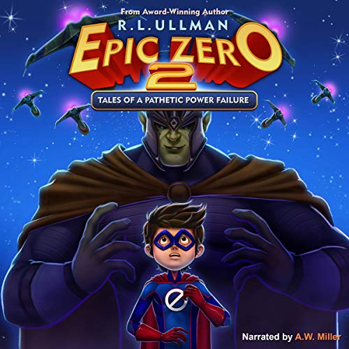 Epic Zero 2     Tales of a Pathetic Power Failure, Volume 2              By:                                                                                                                                 R.L. Ullman                               Narrated by:                                                                                                                                 A. W. Miller                      Length: 3 hrs and 43 mins     Not rated yet     Overall 0.0