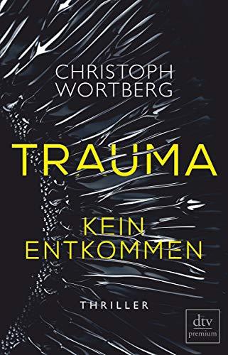 Buchseite und Rezensionen zu 'Trauma - Kein Entkommen' von Christoph Wortberg