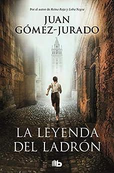 La leyenda del ladrón de [Juan Gómez-Jurado]