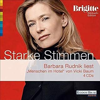 Menschen Im Hotel     Brigitte Hörbuch-Edition 2006/3              Autor:                                                                                                                                 Vicki Baum                               Sprecher:                                                                                                                                 Barbara Rudnik                      Spieldauer: 4 Std. und 46 Min.     56 Bewertungen     Gesamt 4,1