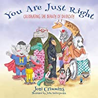 You Are Just Right: Celebrating the Beauty of Diversity