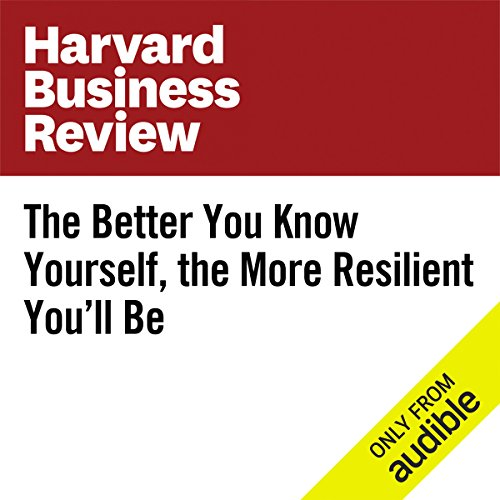 The Better You Know Yourself, the More Resilient You'll Be audiobook cover art