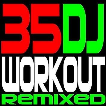 35 DJ Workout Remixed