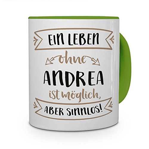 printplanet® Tasse mit Namen Andrea - Motiv Sinnlos - Namenstasse, Kaffeebecher, Mug, Becher, Kaffeetasse - Farbe Grün
