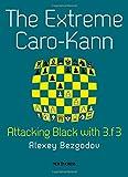The Extreme Caro-kann: Attacking Black With 3.f3-Bezgodov, Alexey