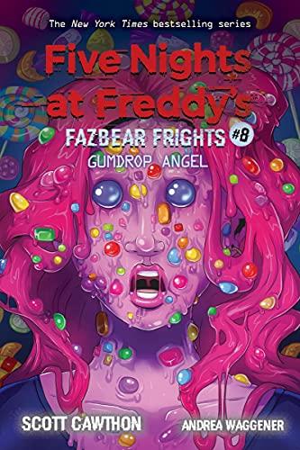 Gumdrop Angel: An AFK Book (Five Nights at Freddy's: Fazbear Frights #8) (8)