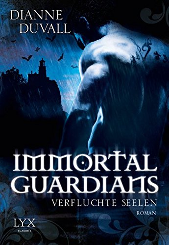 Immortal Guardians - Verfluchte Seelen (Immortal-Guardians-Reihe, Band 3)