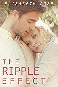 The Ripple Effect by [Elisabeth Rose]