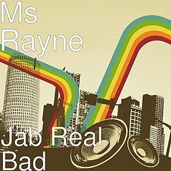 Jab Real Bad