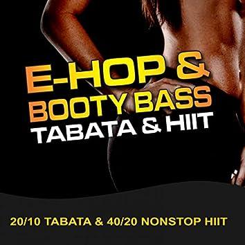 E-Hop & Booty Bass, Tabata & HIIT (20/10 Tabata & 40/20 Nonstop HIIT)
