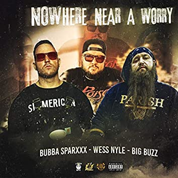 Nowhere Near a Worry (feat. Bubba Sparxxx & Wess Nyle)