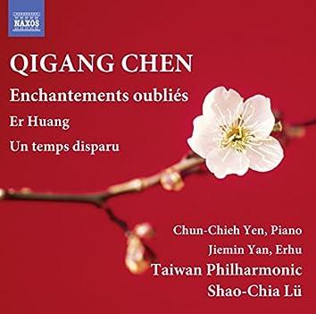 Qigang Chen: Er Huang, Enchantements oubliés & Un temps disparu