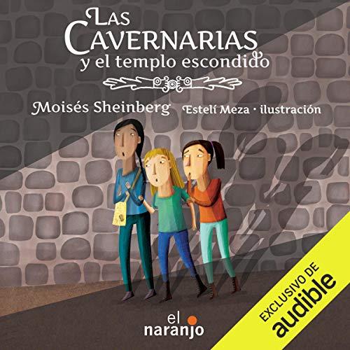 Las Cavernarias y el templo escondido [The Cavernarias and the Hidden Temple]  By  cover art