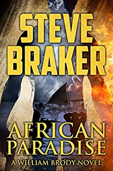 African Paradise: A William Brody Action Thriller by [Steve Braker]