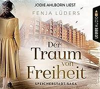 Der Traum von Freiheit: Speicherstadt-Saga. Teil 3.