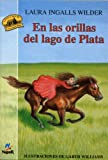 En las orillas del lago de Plata: Ilustraciones de Garth Williams (Noguer histórico)