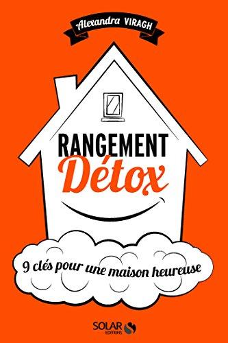Rangement detox (French Edition)