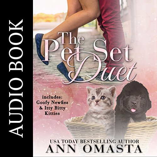 The Pet Set Duet: Goofy Newfies & Itty Bitty Kitties  By  cover art