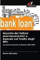 Impatto dei fattori macroeconomici e bancari sul livello degli NPL