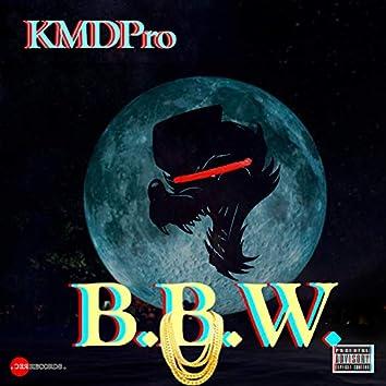 B.B.W.