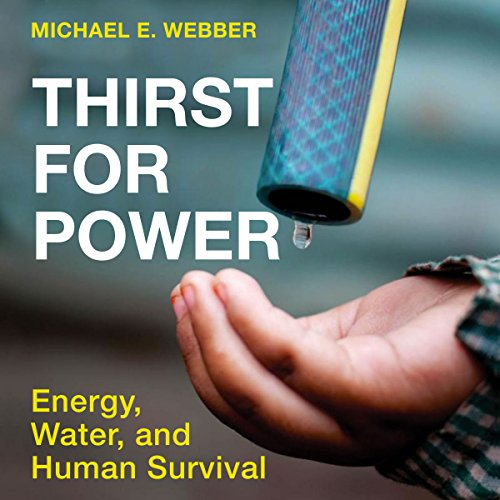 Thirst for Power: Energy, Water, and Human Survival audiobook cover art